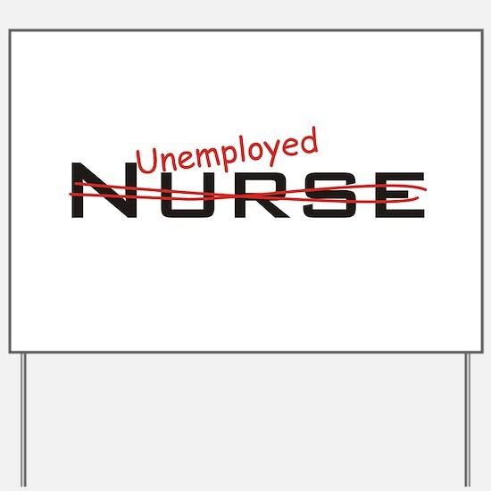 Unemployed Nurse Yard Sign