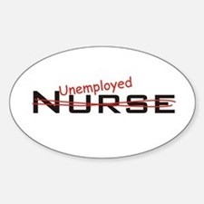 Unemployed Nurse Oval Decal