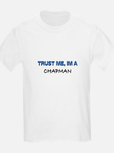 Trust Me I'm a Chapman T-Shirt