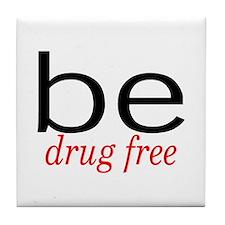 Be Drug Free Tile Coaster