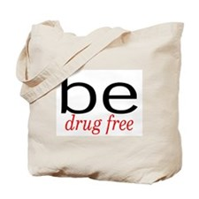 Be Drug Free Tote Bag