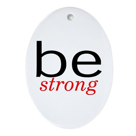 Be Strong Oval Ornament