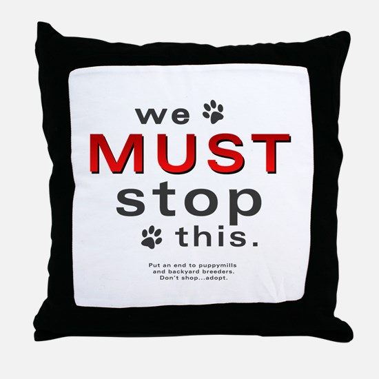 We Must Stop This (puppymills) Throw Pillow