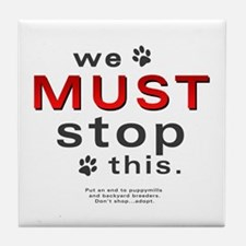 We Must Stop This (puppymills) Tile Coaster