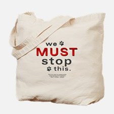 We Must Stop This (puppymills) Tote Bag