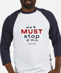 We Must Stop This (puppymills) Baseball Jersey