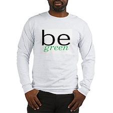 Be Green Long Sleeve T-Shirt