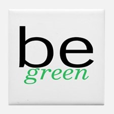 Be Green Tile Coaster