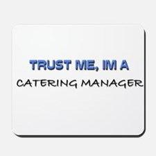 Trust Me I'm a Catering Manager Mousepad