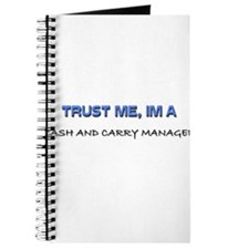 Trust Me I'm a Cash And Carry Manager Journal