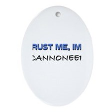 Trust Me I'm a Cannoneer Oval Ornament