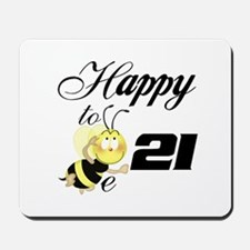 Happy to be 21 Mousepad