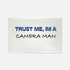 Trust Me I'm a Camera Man Rectangle Magnet