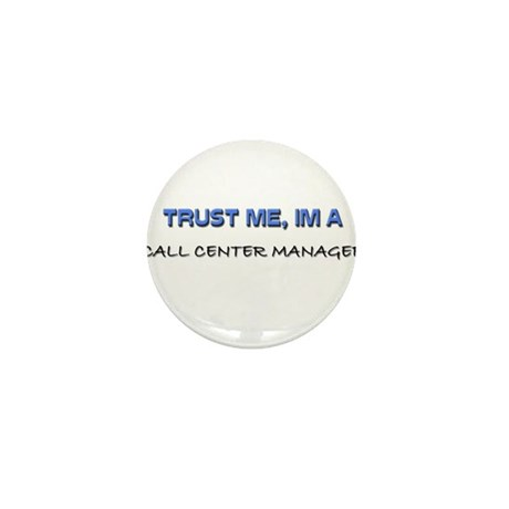 Trust Me I'm a Call Center Manager Mini Button (10