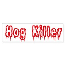 Hog Killer Bumper Bumper Sticker