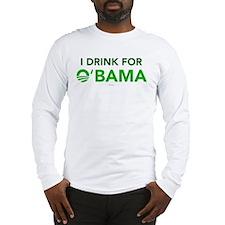 I Drink for O'Bama Long Sleeve T-Shirt