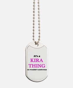 It's a Kira thing, you wouldn't u Dog Tags