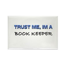 Trust Me I'm a Book Keeper Rectangle Magnet