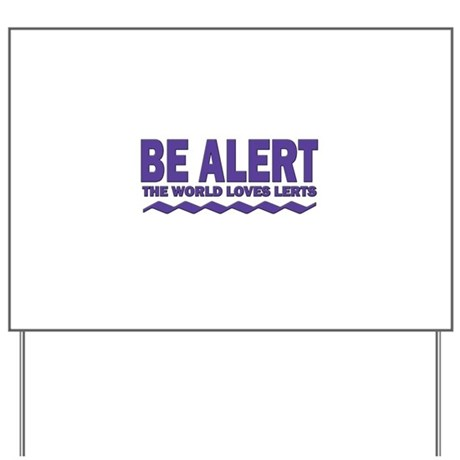 Be Alert Yard Sign