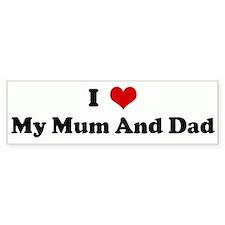 I Love My Mum And Dad Bumper Car Sticker