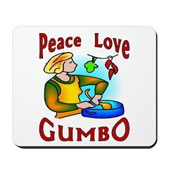 Got Gumbo ? Mousepad