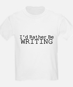 Rather Be Writing T-Shirt
