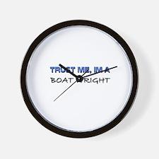 Trust Me I'm a Boat Wright Wall Clock