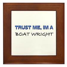 Trust Me I'm a Boat Wright Framed Tile