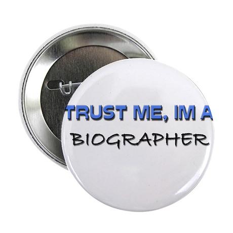 "Trust Me I'm a Biographer 2.25"" Button (10 pack)"