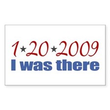 1-20-2009 I was there Rectangle Decal