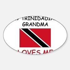 My Trinidadian Grandma Loves Me Oval Decal