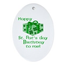 St Pats Birthday with Gift Ornament (Oval)