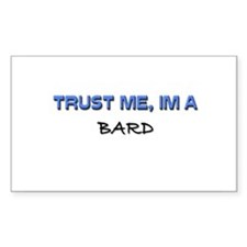 Trust Me I'm a Bard Rectangle Decal