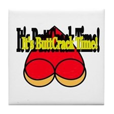 ButtCrack Time Tile Coaster