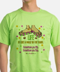 Life is like a walk in the sand T-Shirt