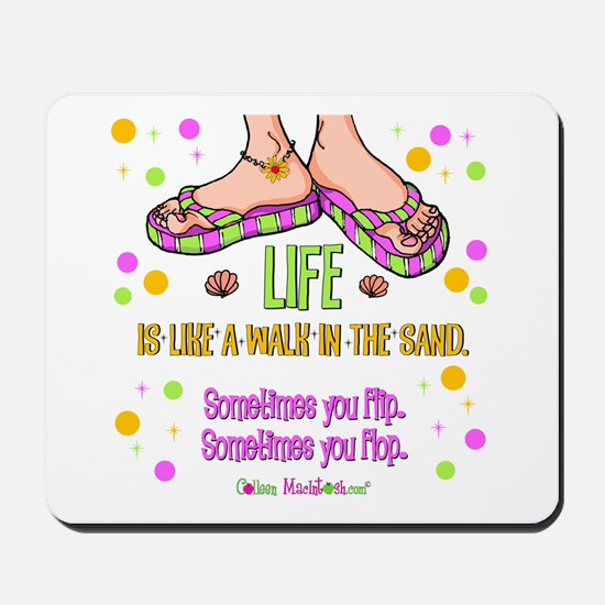 Life is like a walk in the sand Mousepad
