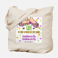 Life is like a walk in the sand Tote Bag