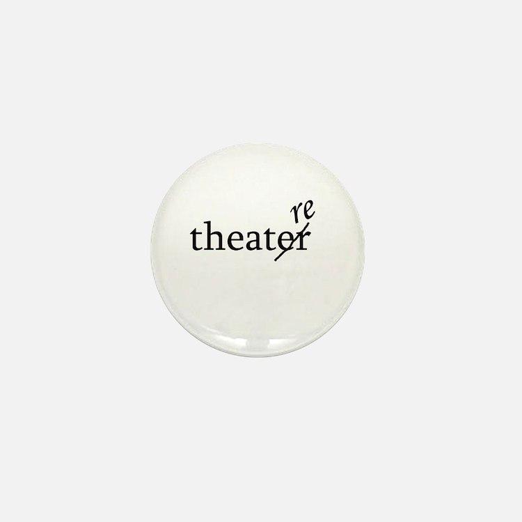 """Theatre Spelled """"re"""" Mini Button"""