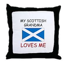 My Scottish Grandma Loves Me Throw Pillow