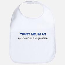 Trust Me I'm an Avionics Engineer Bib