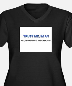 Trust Me I'm an Automotive Mechanic Women's Plus S