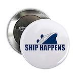 """Ship Happens 2.25"""" Button"""