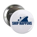 "Ship Happens 2.25"" Button (10 pack)"