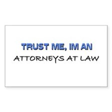 Trust Me I'm an Attorneys At Law Decal