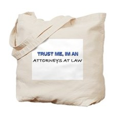 Trust Me I'm an Attorneys At Law Tote Bag