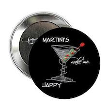"Martinis Make Me Happy 2.25"" Button"