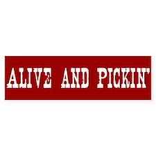 Alive and PIckin' Bumper Car Sticker
