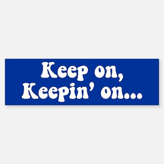 Keep on, Keepin' on Bumper Car Car Sticker