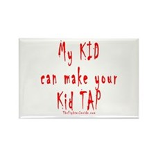 My KID can make your Kid TAP Rectangle Magnet
