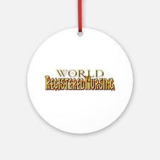 World of Registered Nursing Ornament (Round)